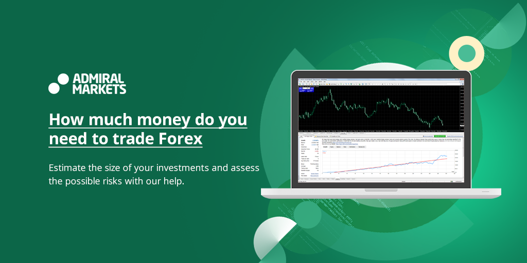 How much money do you need to trade Forex?