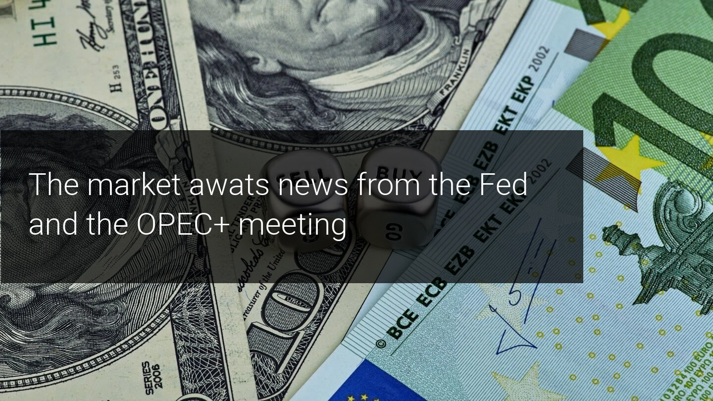 The market awaits news of Jerome Powell and the OPEC+ meeting