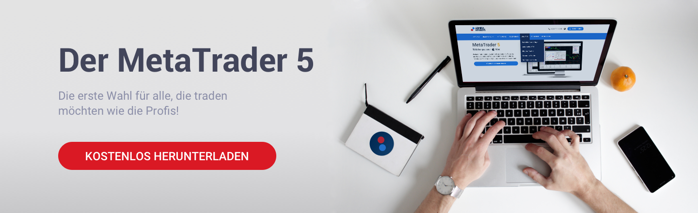 Traden Sie auf der weltweit beliebtesten Handelsplattform, dem MetaTrader 5!