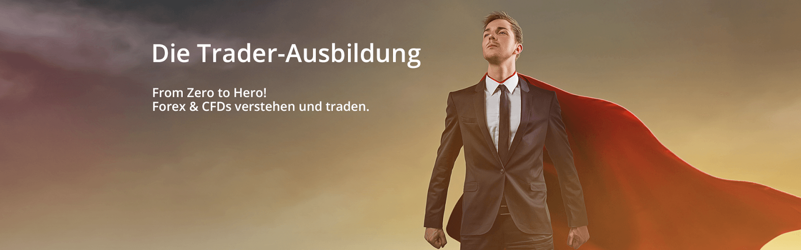 From Zero To Hero - Die Forex & CFD Traderausbildung