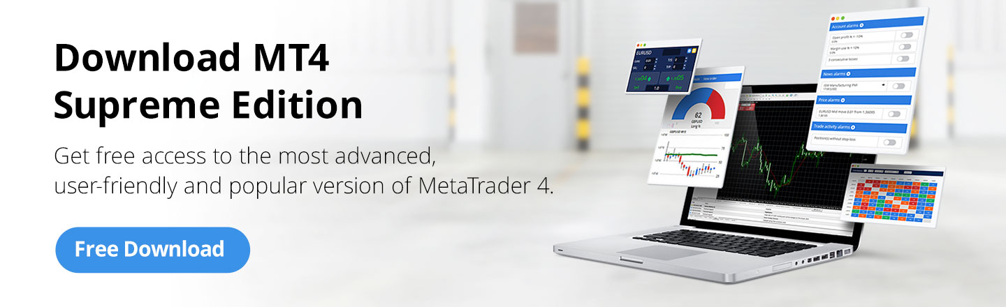 Download MetaTrader 4 Supreme Edition and begin trading today!