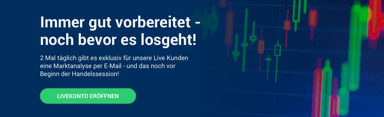 Unsere Live-Kunden erhalten 2 Mal täglich exklusive Marktanalysen!